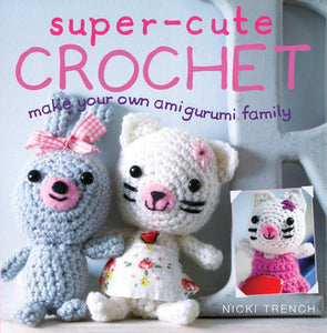 Super-Cute Crochet by Nicki Trench