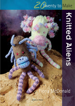 Load image into Gallery viewer, 20 To Make: Knitted Aliens