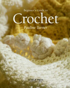 Beginner's Guide to Crochet by Pauline Turner