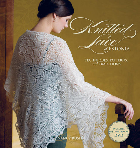 Knitted Lace of Estonia (with DVD) by Nancy Bush