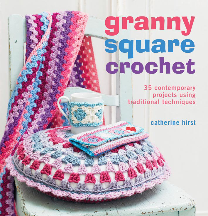 Granny Square Crochet by Catherine Hirst