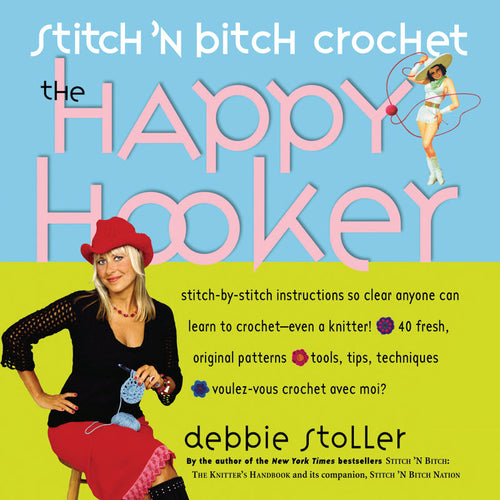 Happy Hooker by Debbie Stoller (crochet)
