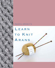 Load image into Gallery viewer, Learn to Knit Arans by Martin Storey