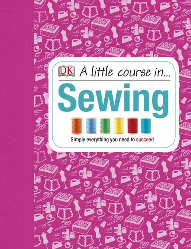 A Little Course in... Sewing