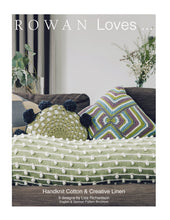 Load image into Gallery viewer, Rowan Loves No. 6: Handknit Cotton & Creative Linen