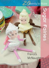 Load image into Gallery viewer, 20 To Make: Sugar Fairies