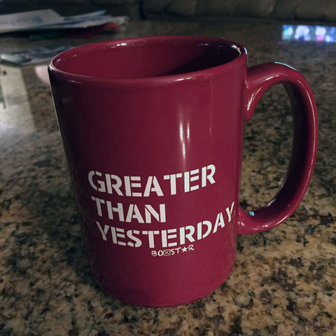 Greater Than Yesterday Coffee Mug-Boxstar Apparel