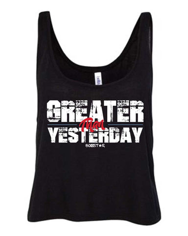 Ladies Greater Than Yesterday Crop Top-Boxstar Apparel