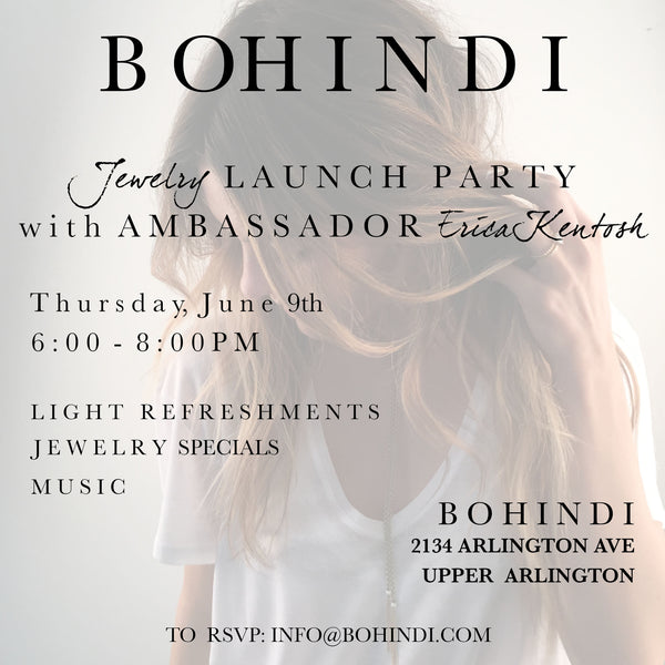 JUNE 9th Jewelry Launch Party with BOHINDI Ambassador Erica Kentosh