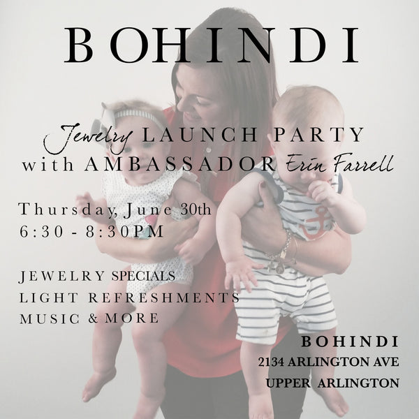 JUNE 30th Jewelry Launch Party with BOHINDI Ambassador Erin Farrell