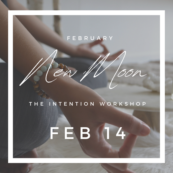 New Moon Intention Workshop | FEB 14