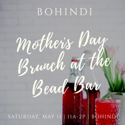 MOTHERS DAY: BRUNCH & BEADS