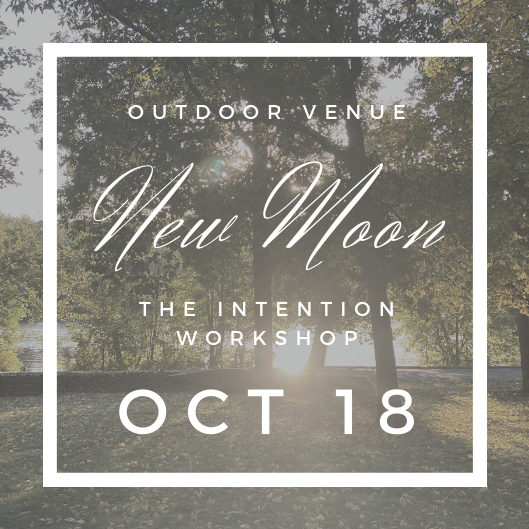 NEW MOON INTENTION WORKSHOP | OUTDOOR VENUE | OCT 18