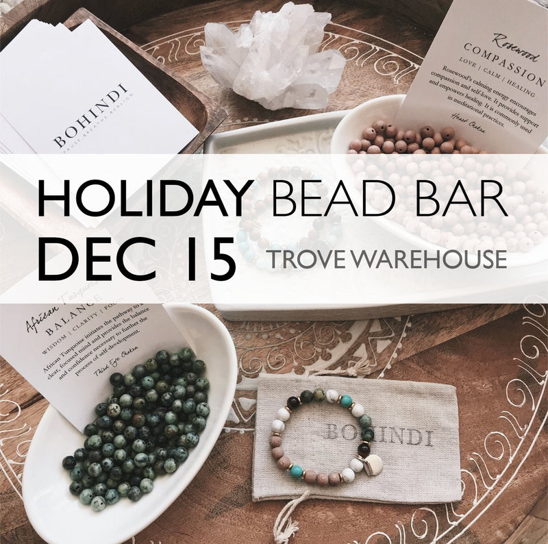 HOLIDAY BEAD BAR at TROVE - DECEMBER 15