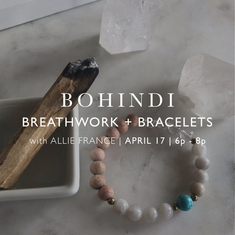 BREATHWORK & BRACELETS WITH ALLIE FRANCE - APRIL 17