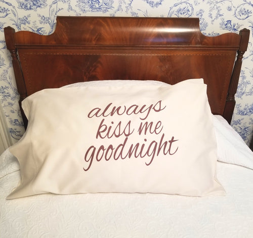 Cherub's Blanket Organic Cotton Sateen Pillow Case - Always kiss me goodnight. Available at www.cherubsblanket.com
