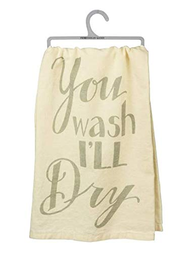 Primitives by Kathy Kitchen Towel - You Wash I'll Dry - Hand Towel - Cotton PBK- Phil Chapman Designed - Gift Idea