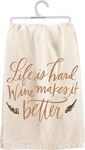 Primitives by Kathy Dish Towel - Life is Hard Wine Makes it Better