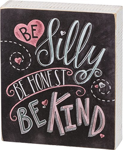 Primitives by Kathy Chalk Sign - Be Silly Size: 6