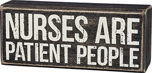 "Primitives by Kathy Box Sign - Nurses are Patient People 6"" x 2.5"""