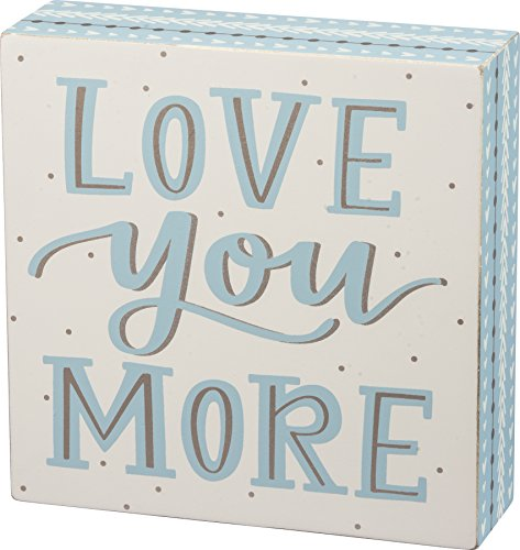 Primitives by Kathy Love You More Box Sign 6
