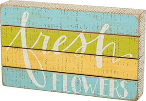 Primitives by Kathy Box Sign Fresh Flowers