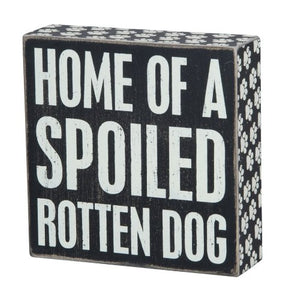 "Primitives by Kathy Paw-Print Trimmed Box Sign, 6"" Square, Spoiled Rotten Dog"