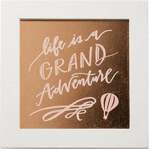 "Decorative Sign: ""Life is a Grand Adventure"