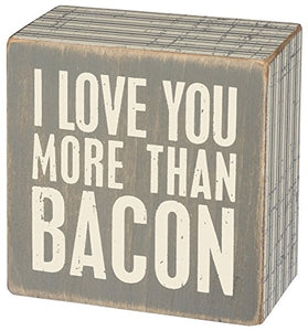"Primitives by Kathy Box Sign - More Than Bacon Size: 3"" Square"