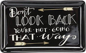 Trinket Jewelry Tray with Dont Look Back - Youre Not Going That Way and Arrows
