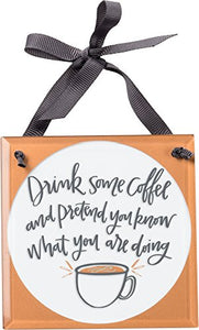 Primitives by Kathy Glass Mini-Sign: Drink Some Coffee
