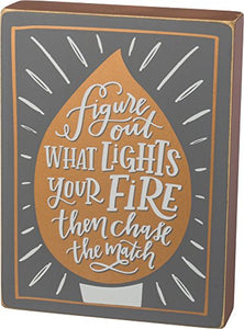 "Primitives by Kathy Box Sign - Lights Your Fire 8"" x 6"""