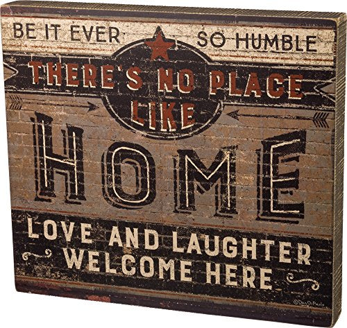 Primitives by Kathy Box Sign - No Place Like Home
