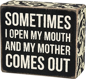 Primitives by Kathy Floral Trimmed Box Sign, 4 x 3.5-Inches, My Mother Comes Out
