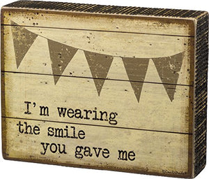 Primitives by Kathy | I'm Wearing the Smile You Gave Me - Wooden Box Sign