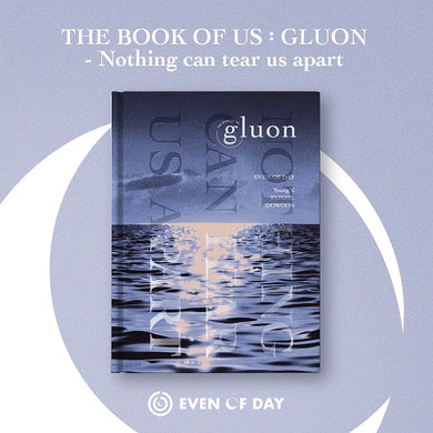 Day6 (Even of Day) 'The Book of Us: Gluon - Nothing Can Tear Us Apart' (SEALED)