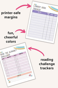 "Text ""printer safe margins, fun, cheerful colors, and reading challenge trackers"" with arrows pointing at a library book tracker pages and a read the alphabet challenge tracker"