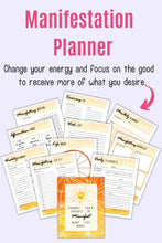 "Load image into Gallery viewer, text ""manifestations planner - change your energy and focus on the good to receive more of what you desire"" with an arrow pointing at orange planner printables for planning manifestations"