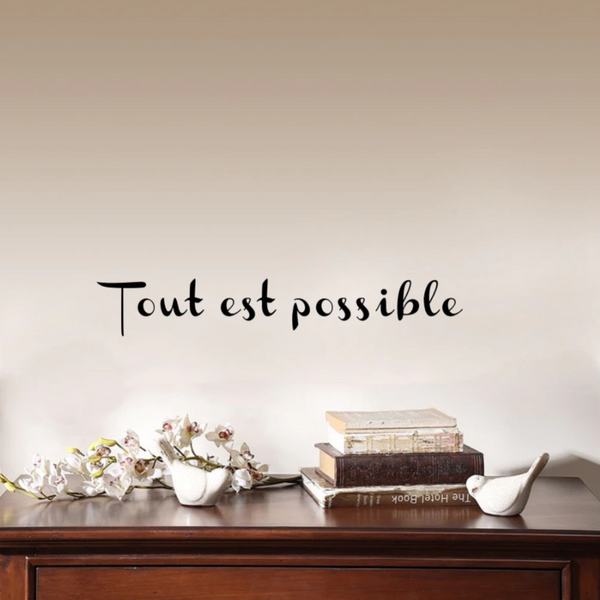 Tout Est Possible Wall Sticker
