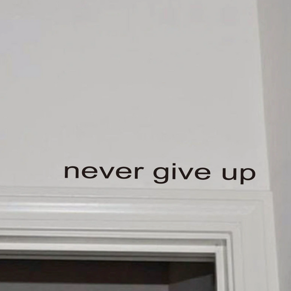 Never Give Up Wall Sticker