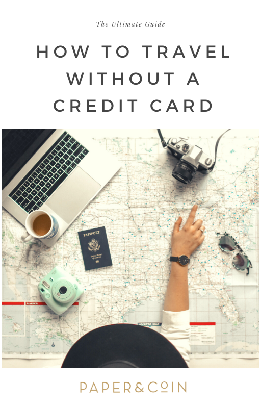 ULTIMATE GUIDE | How to Travel Without a Credit Card