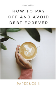 How to Pay Off and Avoid Debt Forever | Virtual Webinar