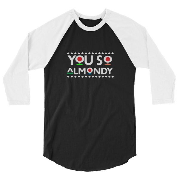 You So Almondy raglan shirt