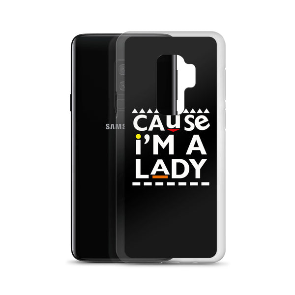 Cause I'm A Lady Samsung Case