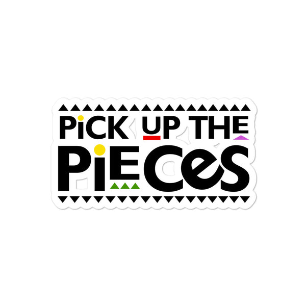 Pick Up The Pieces Bubble-free stickers