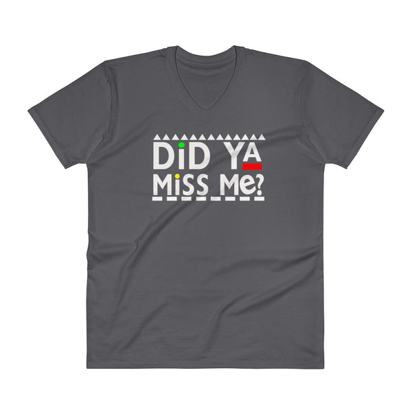 Did Ya Miss Me? V-Neck T-Shirt