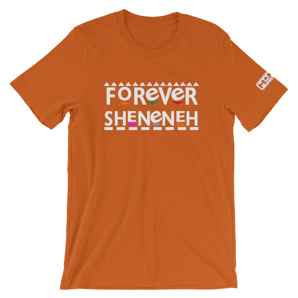 Forever Sheneneh T-Shirt