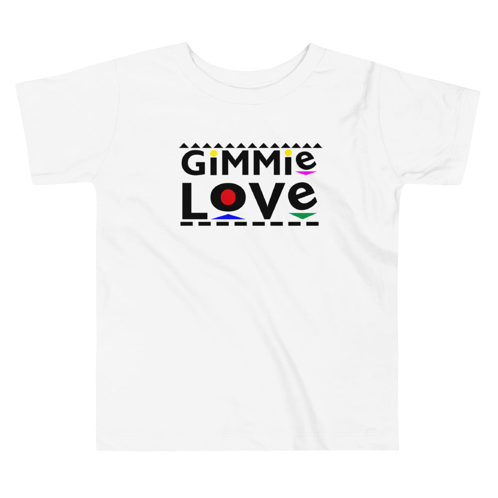 Gimme Love Toddler Tee