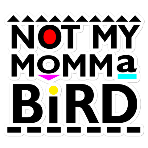 My Momma Bird Bubble-free stickers