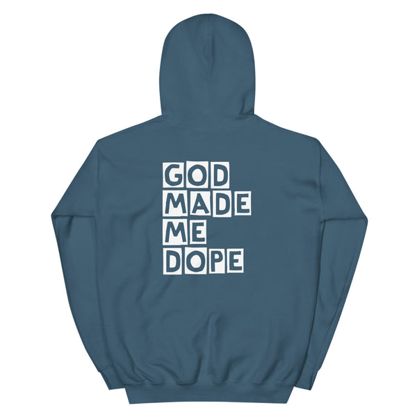 God Made Me Dope (Back Print) Unisex Hoodie